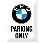 BLECHSCHILD *BMW PARKING ONLY* BXH: 300 X 400 MM