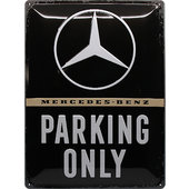 Retro Blechschild Mercedes-Benz Parking Only Maße: 30x40cm